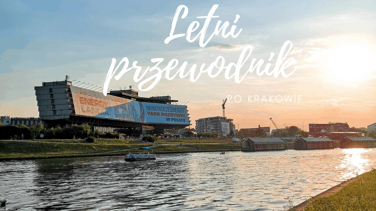 Letni przewodnik po Krakowie