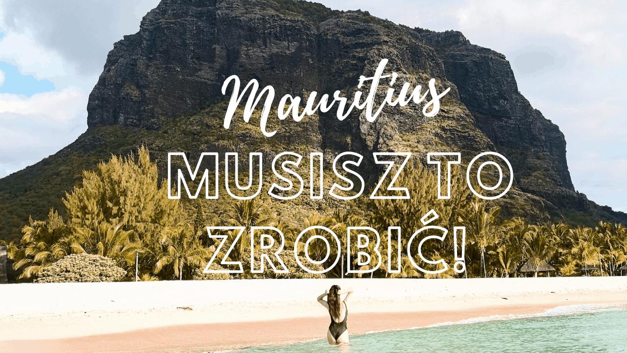 Mauritius – koniecznie to musisz zrobić!