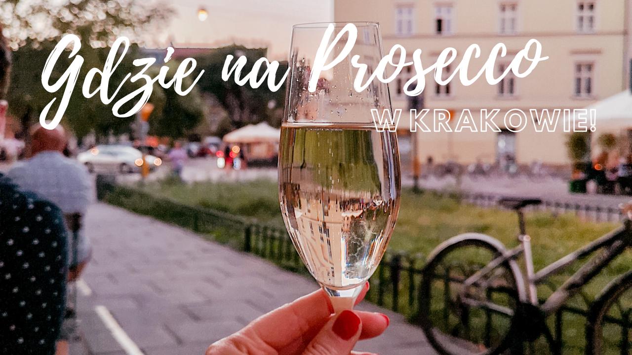 Gdzie na Prosecco w Krakowie?