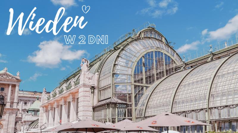 Wiedeń w 2 dni – gotowy plan zwiedzania